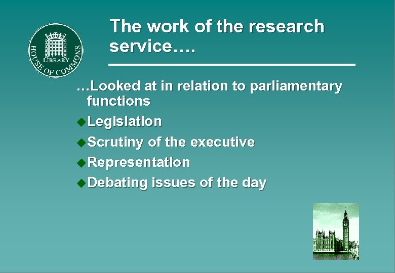 The work of the research service…. …Looked at in relation to parliamentary functions u