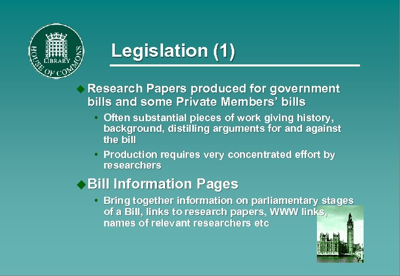 Legislation (1) u Research Papers produced for government bills and some Private Members' bills