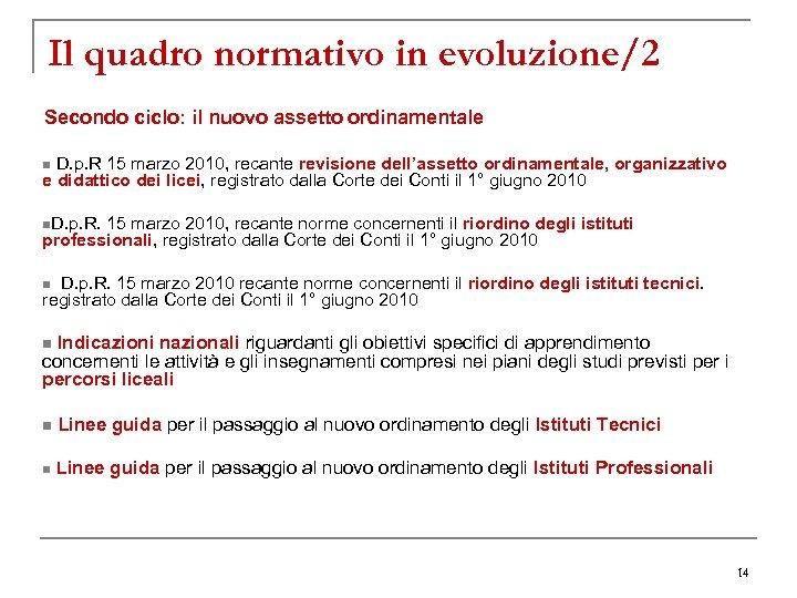 Il quadro normativo in evoluzione/2 Secondo ciclo: il nuovo assetto ordinamentale n D. p.