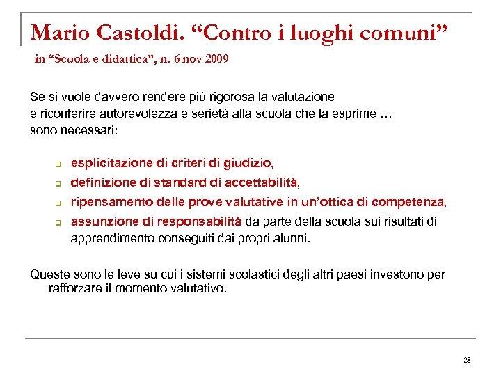 """Mario Castoldi. """"Contro i luoghi comuni"""" in """"Scuola e didattica"""", n. 6 nov 2009"""