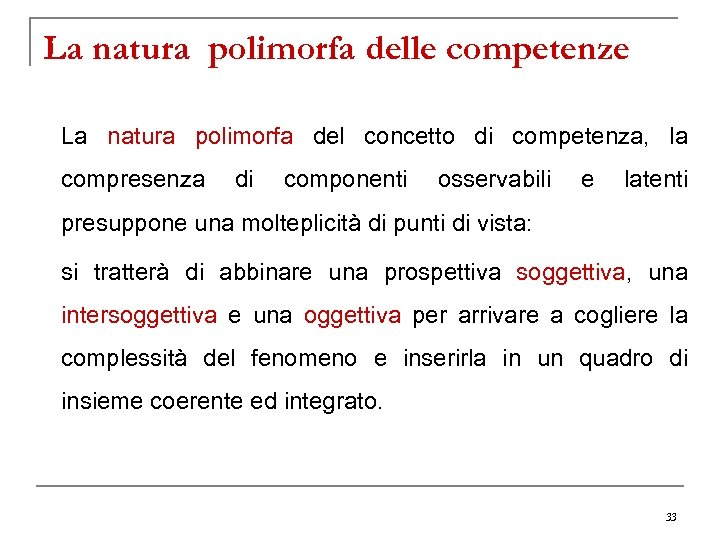La natura polimorfa delle competenze La natura polimorfa del concetto di competenza, la compresenza