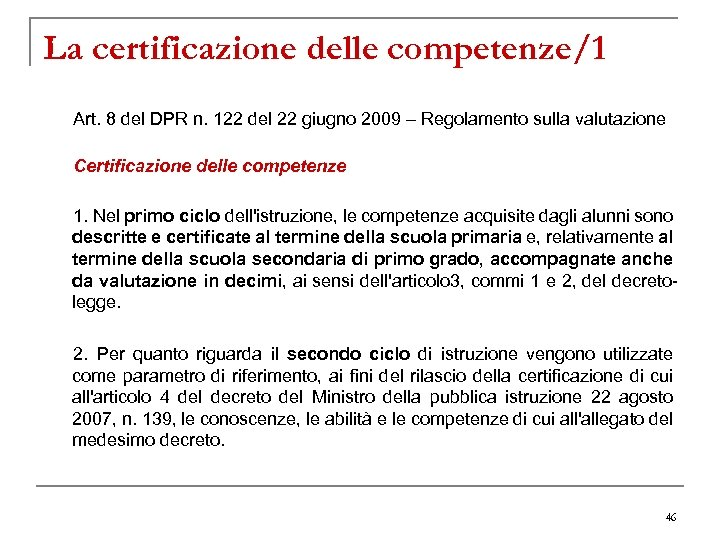 La certificazione delle competenze/1 Art. 8 del DPR n. 122 del 22 giugno 2009