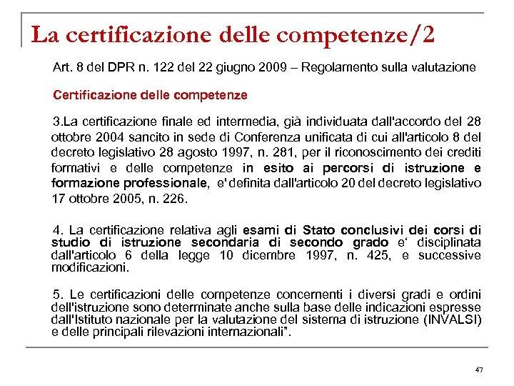 La certificazione delle competenze/2 Art. 8 del DPR n. 122 del 22 giugno 2009