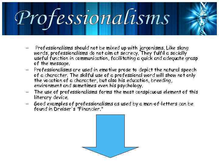 – – Professionalisms should not be mixed up with jargonisms. Like slang words, professionalisms