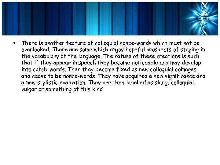 • There is another feature of colloquial nonce-words which must not be overlooked.