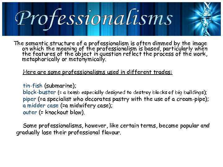 The semantic structure of a professionalism is often dimmed by the image on which