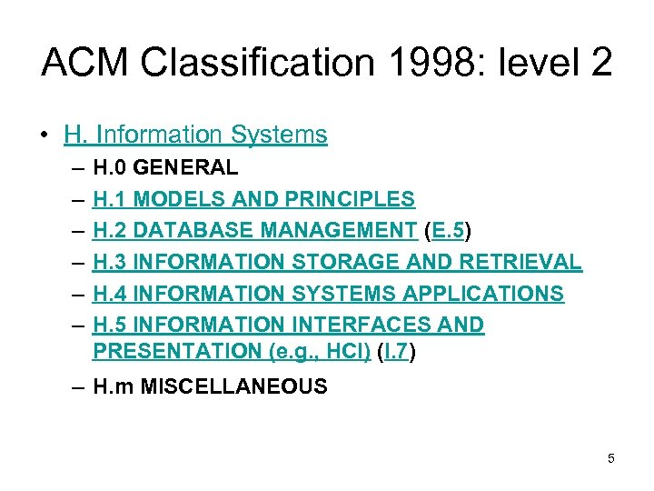 ACM Classification 1998: level 2 • H. Information Systems – – – H. 0