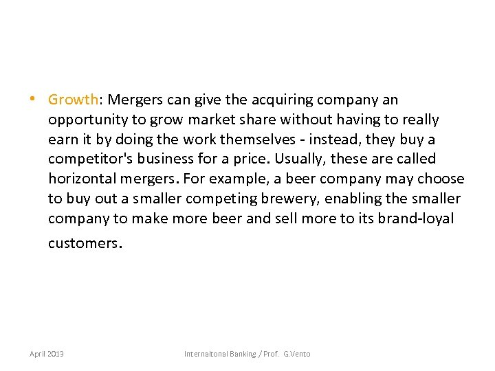• Growth: Mergers can give the acquiring company an opportunity to grow market