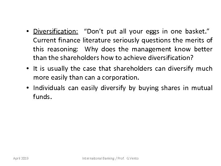 """• Diversification: """"Don't put all your eggs in one basket. """" Current finance"""