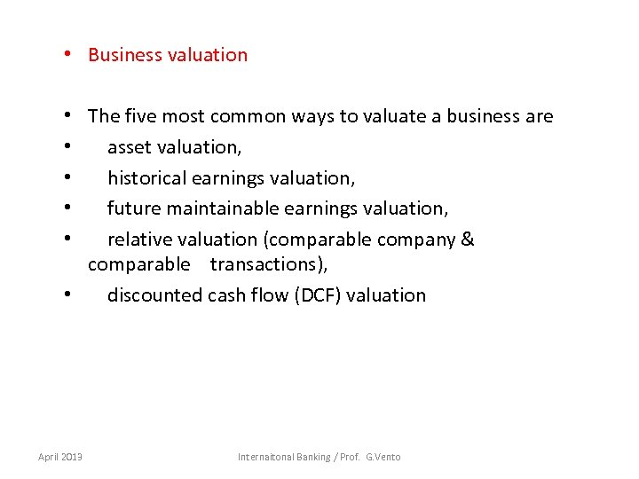 • Business valuation • The five most common ways to valuate a business
