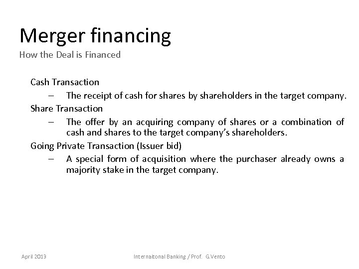 Merger financing How the Deal is Financed Cash Transaction – The receipt of cash