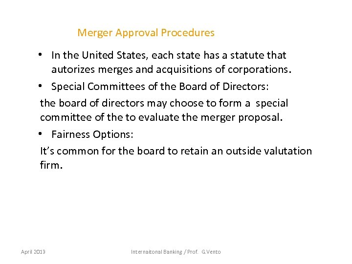 Merger Approval Procedures • In the United States, each state has a statute that
