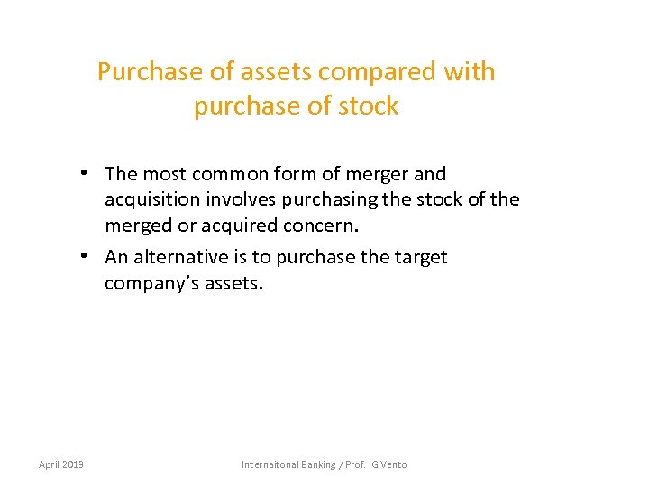 Purchase of assets compared with purchase of stock • The most common form of