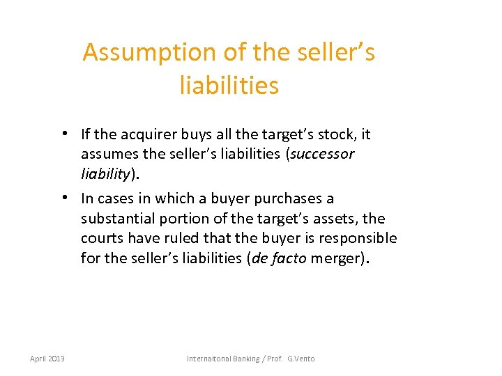 Assumption of the seller's liabilities • If the acquirer buys all the target's stock,