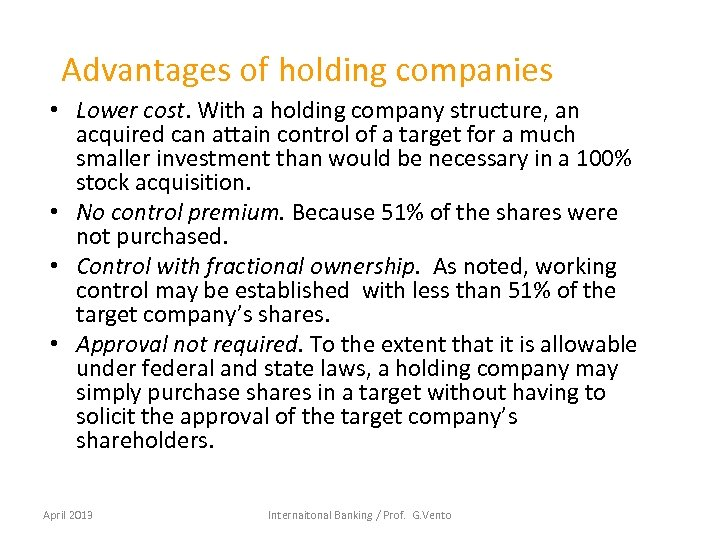 Advantages of holding companies • Lower cost. With a holding company structure, an acquired