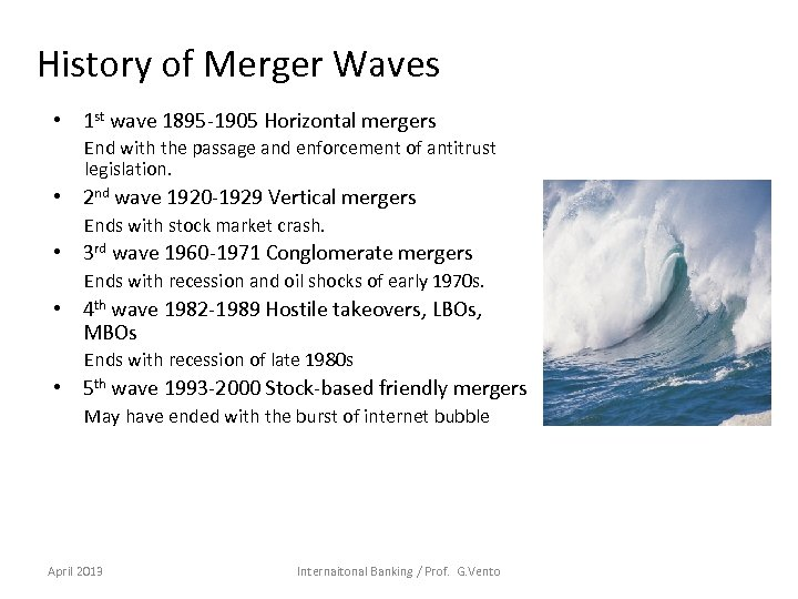 History of Merger Waves • 1 st wave 1895 -1905 Horizontal mergers End with