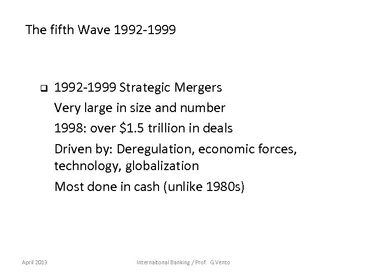 The fifth Wave 1992 -1999 q April 2013 1992 -1999 Strategic Mergers Very large