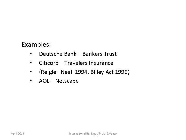 Examples: • • April 2013 Deutsche Bank – Bankers Trust Citicorp – Travelers Insurance