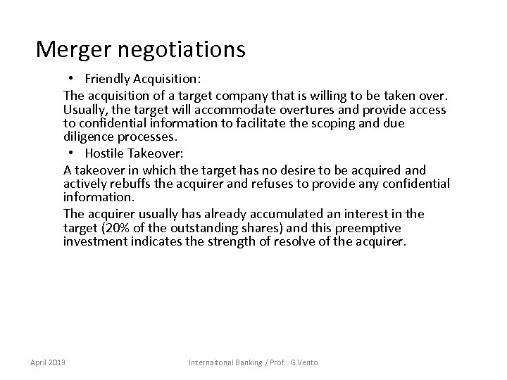 Merger negotiations • Friendly Acquisition: The acquisition of a target company that is willing
