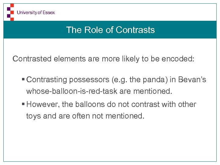 The Role of Contrasts Contrasted elements are more likely to be encoded: § Contrasting