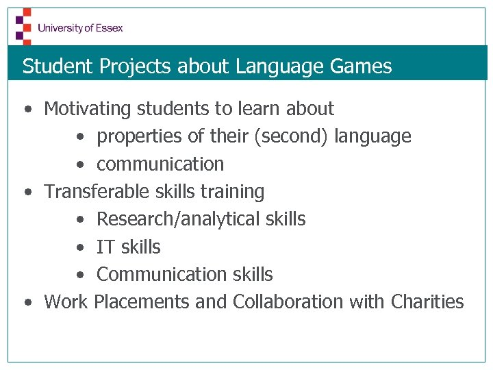 Student Projects about Language Games • Motivating students to learn about • properties of