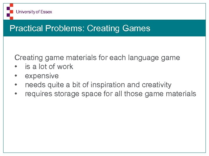 Practical Problems: Creating Games Creating game materials for each language game • is a