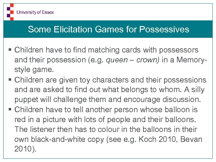 Some Elicitation Games for Possessives § Children have to find matching cards with possessors