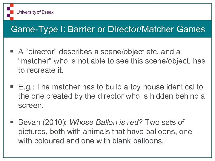 "Game-Type I: Barrier or Director/Matcher Games § A ""director"" describes a scene/object etc. and"