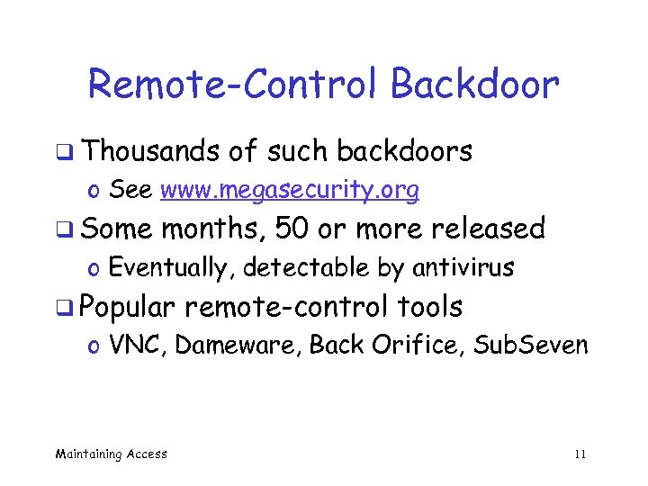 Remote-Control Backdoor q Thousands of such backdoors o See www. megasecurity. org q Some