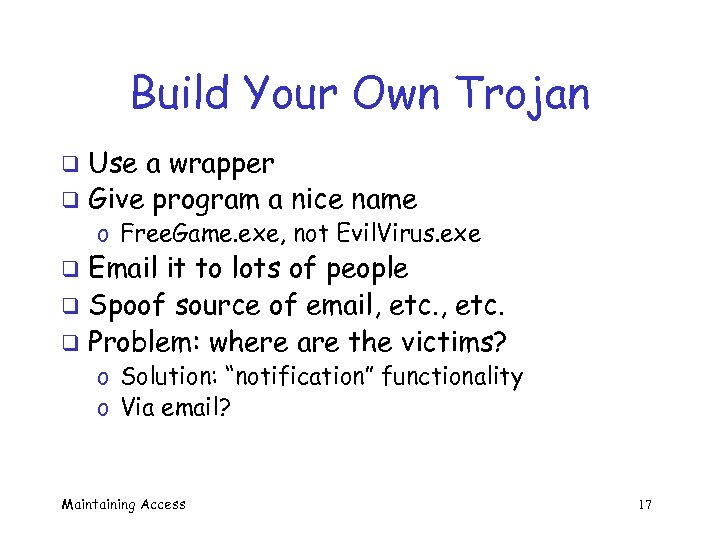 Build Your Own Trojan Use a wrapper q Give program a nice name q