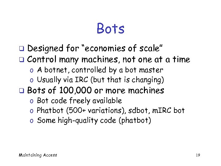 "Bots Designed for ""economies of scale"" q Control many machines, not one at a"