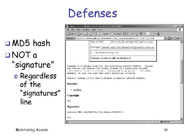 """Defenses q MD 5 hash q NOT a """"signature"""" o Regardless of the """"signatures"""""""