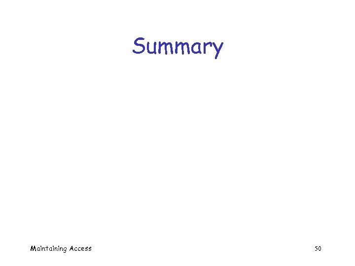 Summary Maintaining Access 50