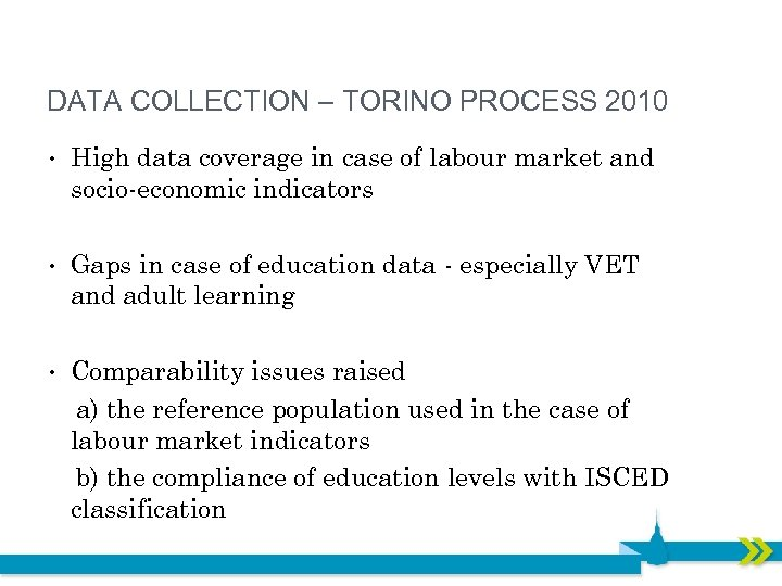 DATA COLLECTION – TORINO PROCESS 2010 • High data coverage in case of labour
