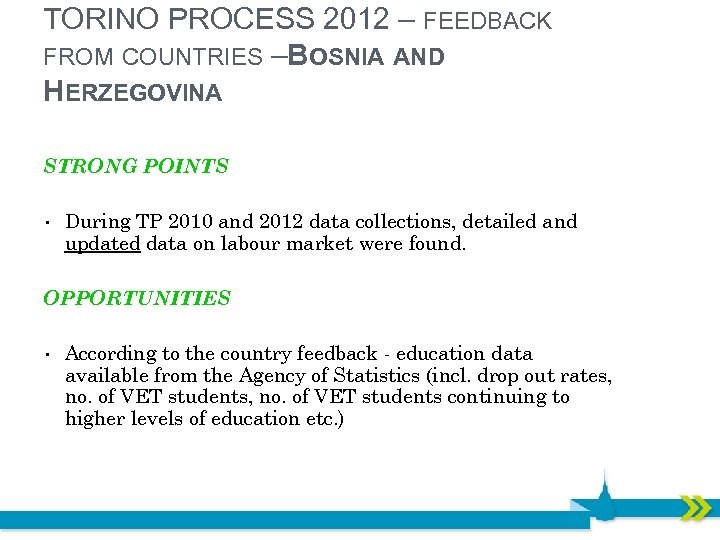 TORINO PROCESS 2012 – FEEDBACK FROM COUNTRIES – OSNIA AND B HERZEGOVINA STRONG POINTS