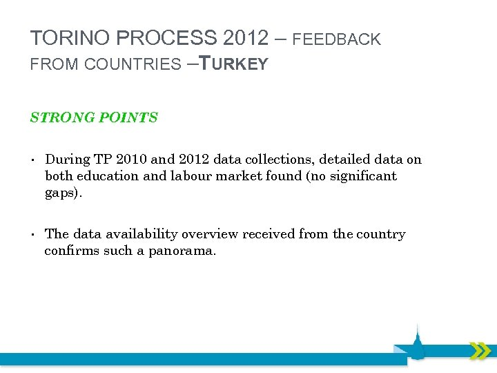 TORINO PROCESS 2012 – FEEDBACK FROM COUNTRIES – URKEY T STRONG POINTS • During