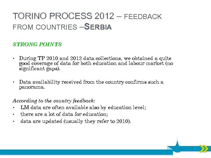TORINO PROCESS 2012 – FEEDBACK FROM COUNTRIES – ERBIA S STRONG POINTS • During