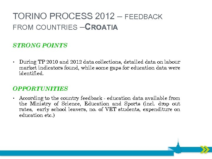 TORINO PROCESS 2012 – FEEDBACK FROM COUNTRIES – ROATIA C STRONG POINTS • During