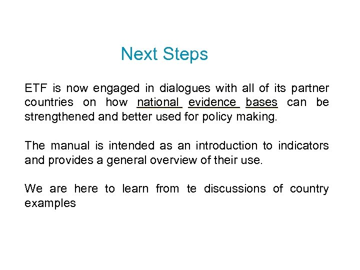 Next Steps ETF is now engaged in dialogues with all of its partner