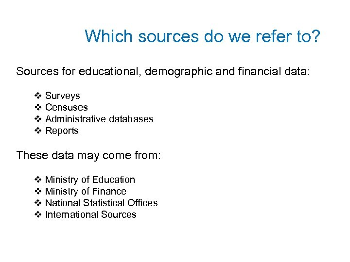 Which sources do we refer to? Sources for educational, demographic and financial data: v