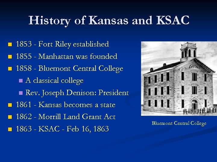 History of Kansas and KSAC n n n 1853 - Fort Riley established 1855