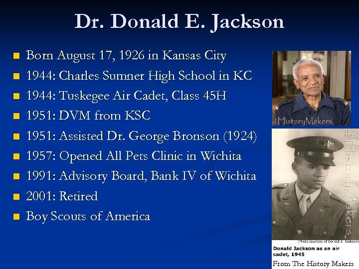 Dr. Donald E. Jackson n n n n Born August 17, 1926 in Kansas