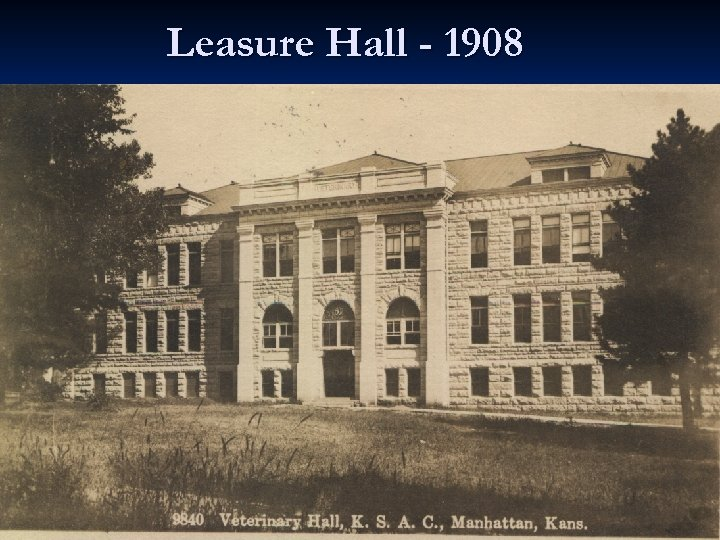 Leasure Hall - 1908