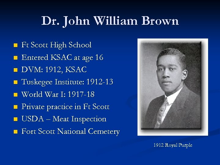 Dr. John William Brown n n n n Ft Scott High School Entered KSAC