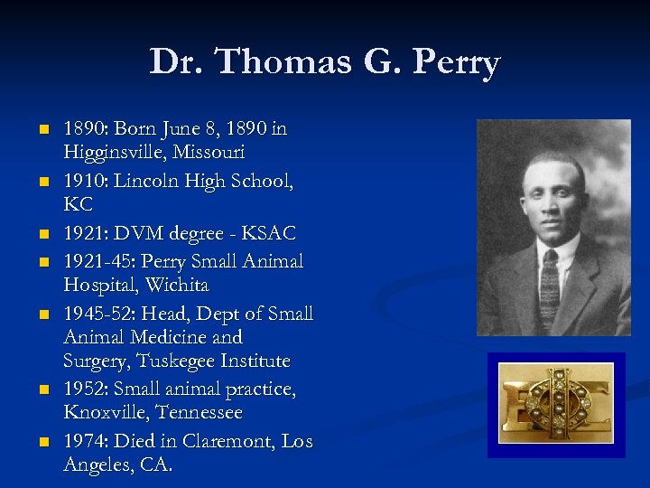 Dr. Thomas G. Perry n n n n 1890: Born June 8, 1890 in