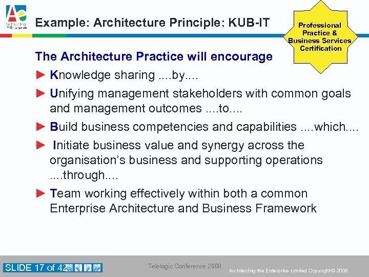 Example: Architecture Principle: KUB-IT The Architecture Practice will encourage ► Knowledge sharing. . by.