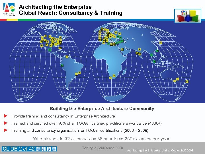 Architecting the Enterprise Global Reach: Consultancy & Training Building the Enterprise Architecture Community ►