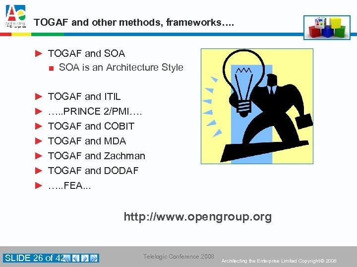TOGAF and other methods, frameworks…. ► TOGAF and SOA ■ SOA is an Architecture