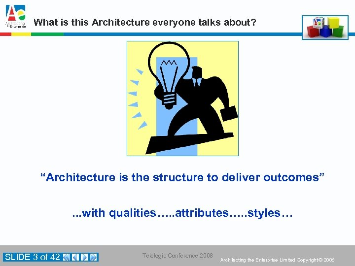 "What is this Architecture everyone talks about? ""Architecture is the structure to deliver outcomes""."