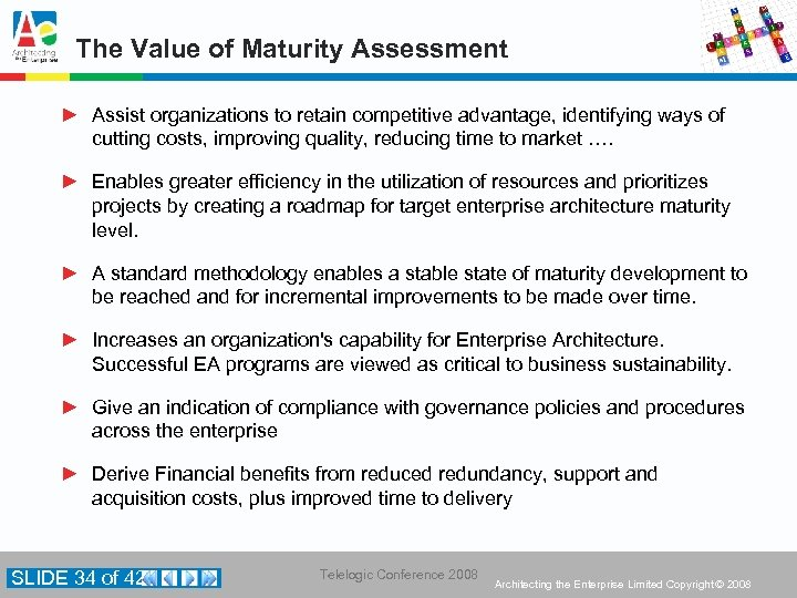 The Value of Maturity Assessment ► Assist organizations to retain competitive advantage, identifying ways